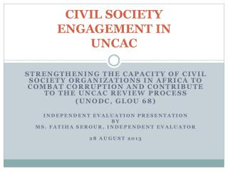 CIVIL SOCIETY ENGAGEMENT IN UNCAC