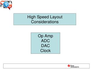 High Speed Layout Considerations