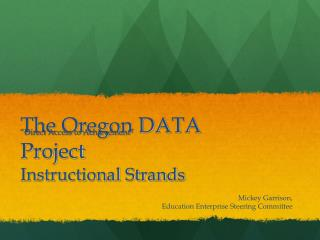 The Oregon DATA Project Instructional Strands
