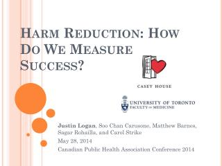 Harm Reduction: How Do We Measure Success?