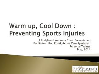 Warm up, Cool Down : Preventing Sports Injuries