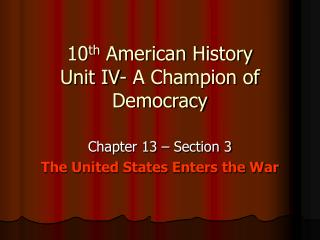 10th American History - A Champion of Democracy