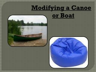 Modifying a Canoe or Boat
