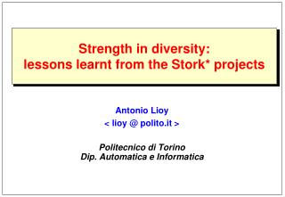 Strength in diversity: lessons learnt from the  Stork*  projects