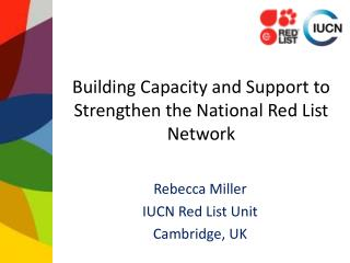 Building Capacity and Support to Strengthen the National Red List Network
