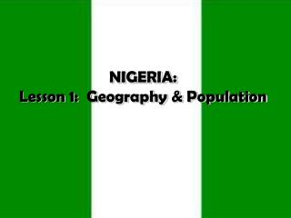 NIGERIA: Lesson 1:  Geography & Population