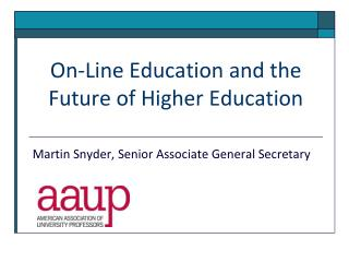 On-Line Education and the Future of Higher Education