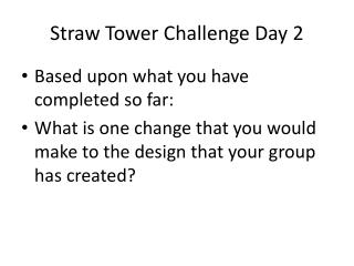 Straw Tower Challenge Day 2