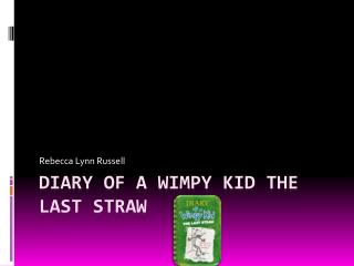 Diary of a Wimpy  K id  T he  L ast  S traw
