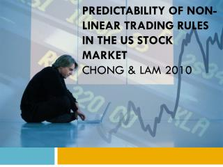predictability of non-linear trading rules in the us stock market chong  & Lam 2010