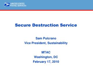Secure Destruction Service Sam Pulcrano Vice President, Sustainability  MTAC  Washington, DC February 17, 2010