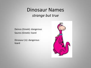 Dinosaur Names strange but true