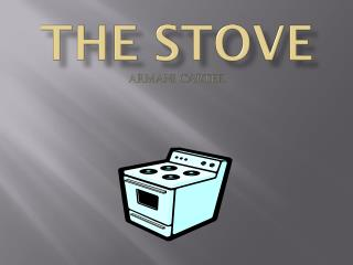 The Stove Armani Carter