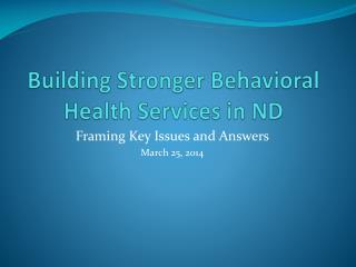 Building Stronger Behavioral Health Services in ND