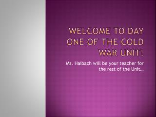 Welcome to day one of the Cold War Unit!