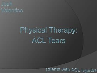 Physical Therapy:  ACL Tears