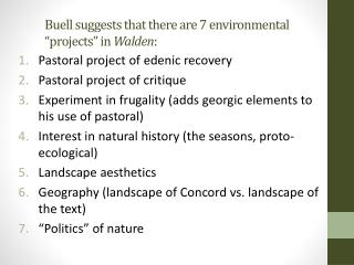 "Buell suggests that there are 7 environmental ""projects"" in  Walden :"