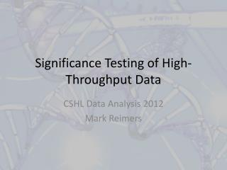 Significance Testing of  High-Throughput  Data