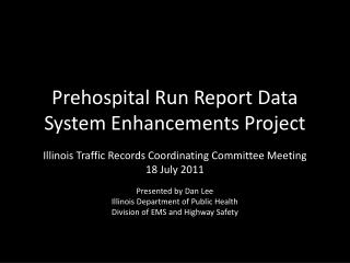 Prehospital Run Report Data System  Enhancements Project