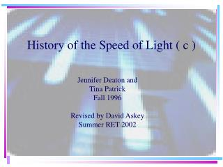 History of the Speed of Light ( c )