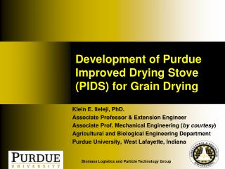 Development of Purdue  Improved Drying Stove (PIDS ) for Grain Drying