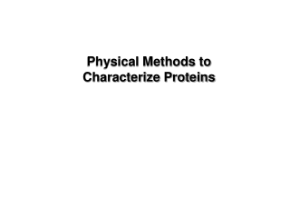Physical Methods to Characterize Proteins