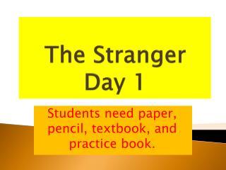 The Stranger Day 1