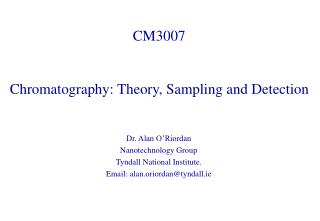 CM3007 Chromatography: Theory, Sampling and Detection
