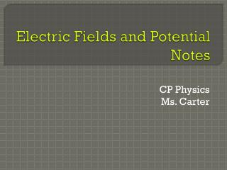 Electric Fields and Potential Notes
