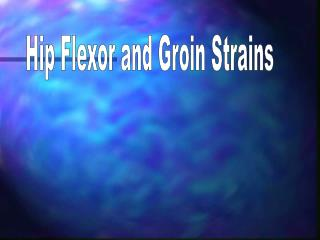 Hip Flexor and Groin Strains