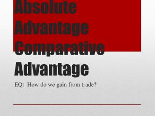 Absolute Advantage Comparative Advantage