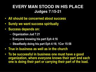 EVERY MAN STOOD IN HIS PLACE Judges 7:15-21
