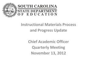 Instructional Materials Process  and Progress Update Chief Academic Officer  Quarterly Meeting