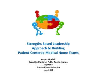Strengths Based Leadership Approach to Building Patient-Centered Medical Home Teams