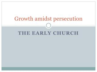 Growth amidst persecution