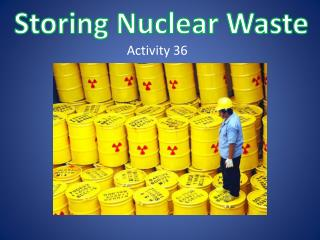 Storing Nuclear Waste