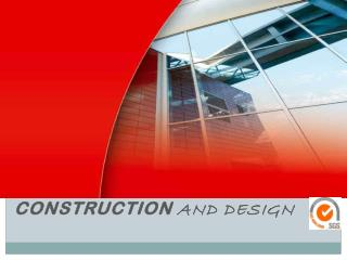 CONSTRUCTION  and DESIGN