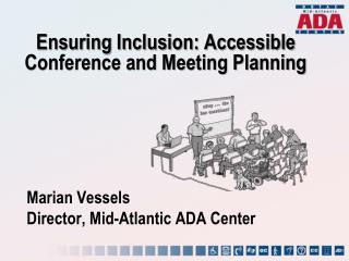 Marian Vessels Director, Mid-Atlantic ADA Center