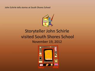 John  Schirle  tells stories at South Shores School