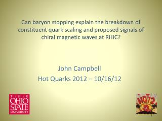 John Campbell Hot Quarks 2012 –  10/16/12