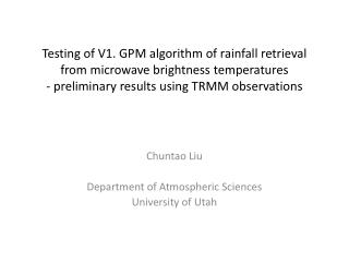 Chuntao  Liu Department of Atmospheric Sciences University of Utah