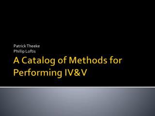 A Catalog of Methods for Performing IV&V
