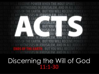 Discerning the Will of God 11:1-30