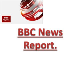 BBC News Report.