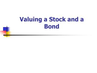 Valuing a Stock and a Bond