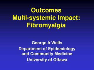 Outcomes Multi-systemic Impact: Fibromyalgia