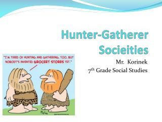 Hunter-Gatherer  Socieities