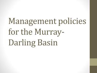 Management policies for the Murray-Darling Basin