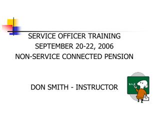 SERVICE OFFICER TRAINING     SEPTEMBER 20-22, 2006                                           NON-SERVICE CONNECTED PENSI