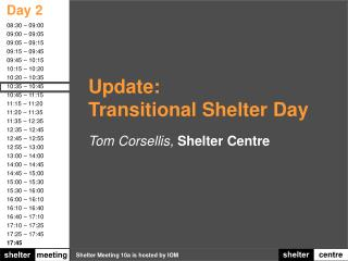 Update: Transitional Shelter Day Tom Corsellis,  Shelter Centre